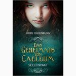 Oldenburg, Heike - Das Geheimnis von Caeldum (seelenpakt)